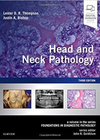 Head and Neck Pathology: A Volume in the Series: Foundations in Diagnostic Pathology, 3e (Original Publisher PDF)