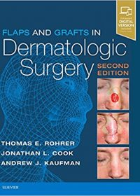 Flaps and Grafts in Dermatologic Surgery, 2e (Original Publisher PDF)