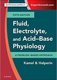 Fluid, Electrolyte and Acid-Base Physiology: A Problem-Based Approach, 5e (Original Publisher PDF)
