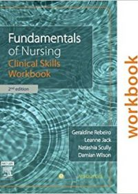 Fundamentals of Nursing: Clinical Skills Workbook, 2e (Original Publisher PDF)