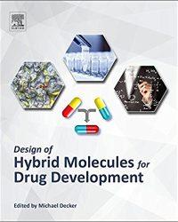 Design of Hybrid Molecules for Drug Development, 1e (Original Publisher PDF)