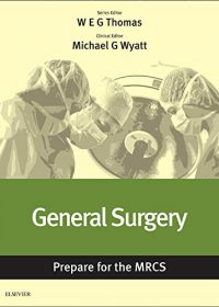 General Surgery: Prepare for the MRCS: Key articles from the Surgery Journal, 1e (Original Publisher PDF)