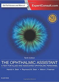 The Ophthalmic Assistant: A Text for Allied and Associated Ophthalmic Personnel, 10e (Original Publisher PDF)