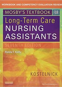 Workbook and Competency Evaluation Review for Mosby's Textbook for Long-Term Care Nursing Assistants, 7e (Original Publisher PDF)
