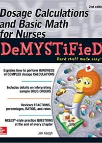 Dosage Calculations and Basic Math for Nurses Demystified, 2e (Original Publisher PDF)
