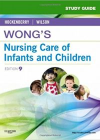 Study Guide for Wong's Nursing Care of Infants and Children, 9e (Original Publisher PDF)