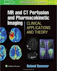 MR and CT Perfusion and Pharmacokinetic Imaging: Clinical Applications and Theoretical Principles, 1e (EPUB)