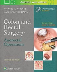 Colon and Rectal Surgery: Anorectal Operations, 2e (EPUB)