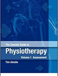 The Concise Guide to Physiotherapy - Volume 1: Assessment, 1e (Original Publisher PDF)