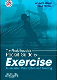 The Physiotherapist's Pocket Guide to Exercise: Assessment, Prescription and Training, 1e (Original Publisher PDF)