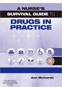 A Nurse's Survival Guide to Drugs in Practice, 1e (Original Publisher PDF)