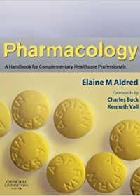 Pharmacology: A Handbook for Complementary Healthcare Professionals, 1e (Original Publisher PDF)