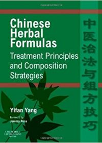Chinese Herbal Formulas: Treatment Principles and Composition Strategies, 1e (Original Publisher PDF)
