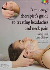 A Massage Therapist's Guide to Treating Headaches and Neck Pain with Videos, 1e (Original Publisher PDF)