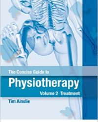 The Concise Guide to Physiotherapy - Volume 2: Treatment, 1e (Original Publisher PDF)