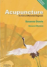 Acupuncture: an Aid to Differential Diagnosis: A Portable Reference, 1e (Original Publisher PDF)