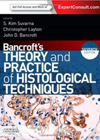 Bancroft's Theory and Practice of Histological Techniques, 7e (Original Publisher PDF)