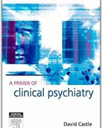 A Primer of Clinical Psychiatry, 1e (Original Publisher PDF)