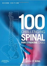 100 Challenging Spinal Pain Syndrome Cases, 2e (Original Publisher PDF)