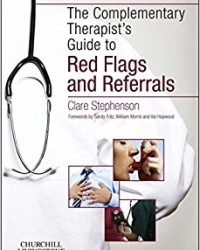 The Complementary Therapist's Guide to Red Flags and Referrals, 1e (Original Publisher PDF)