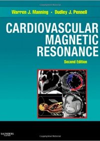 Cardiovascular Magnetic Resonance, 2e (Companion to Braunwald's Heart Disease) (Original Publisher PDF)
