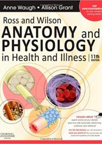 Ross and Wilson Anatomy and Physiology in Health and Illness, 11e (Original Publisher PDF)