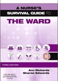A Nurse's Survival Guide to the Ward, 3e (Original Publisher PDF)