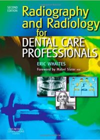 Radiography and Radiology for Dental Care Professionals, 2e (Original Publisher PDF)