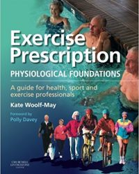 Exercise Prescription - The Physiological Foundations: A Guide for Health, Sport and Exercise Professionals, 1e (Original Publisher PDF)