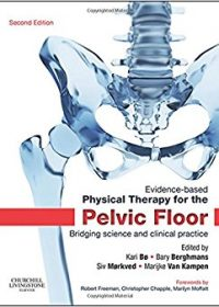 Evidence-Based Physical Therapy for the Pelvic Floor: Bridging Science and Clinical Practice, 2e (Original Publisher PDF)