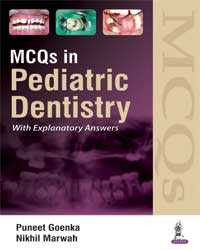 MCQs in Pediatric Dentistry with Explanatory Answers, 1e