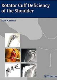 Rotator Cuff Deficiency of the Shoulder, 1e (Original Publisher PDF)
