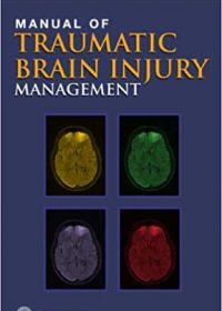 Manual of Traumatic Brain Injury Management, 1e (Original Publisher PDF)