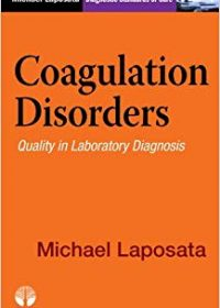 Coagulation Disorders: Diagnostic Standards of Care, 1e (Original Publisher PDF)