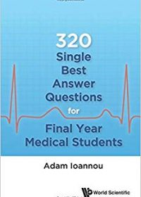 320 Single Best Answer Questions For Final Year Medical Students, 1e (Original Publisher PDF)