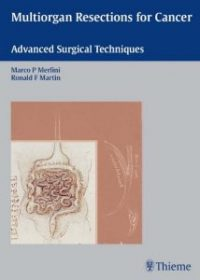 Multiorgan Resections for Cancer: Advanced Surgical Techniques, 1e (Original Publisher PDF)