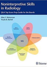 Noninterpretive Skills in Radiology: Q&A Top Score Prep Guide for the Boards, 1e (Original Publisher PDF)