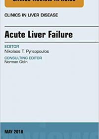 Acute Liver Failure, An Issue of Clinics in Liver Disease, 1e (Original Publisher PDF)