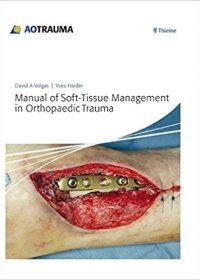 Manual of Soft-Tissue Management in Orthopaedic Trauma, 1e (Original Publisher PDF)