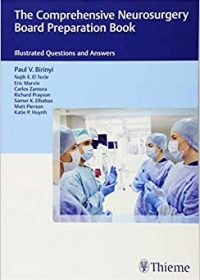 The Comprehensive Neurosurgery Board Preparation Book: Illustrated Questions and Answers, 1e (Original Publisher PDF)