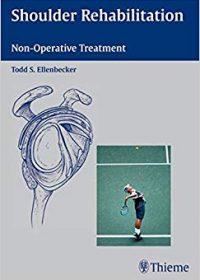 Shoulder Rehabilitation: Non-Operative Treatment, 1e (Original Publisher PDF)