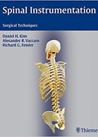 Spinal Instrumentation: Surgical Techniques, 1e (Original Publisher PDF)