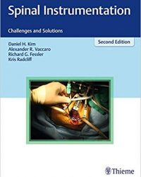 Spinal Instrumentation: Challenges and Solutions, 2e (Original Publisher PDF)