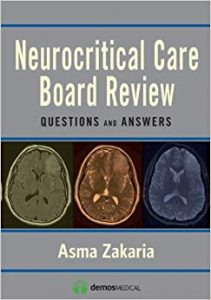 Neurocritical Care Board Review: Questions and Answers, 1e