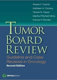 Tumor Board Review: Guideline and Case Reviews in Oncology, 2e (Original Publisher PDF)