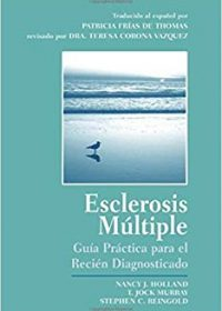 Esclerosis Multiple : Guia Practica Para El Recien Diagnosticado, 1e (Original Publisher PDF)