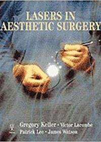 Lasers in Aesthetic Surgery, 1e (Original Publisher PDF)