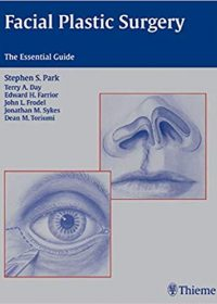 Facial Plastic Surgery: The Essential Guide, 1e (Original Publisher PDF)