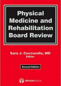 Physical Medicine and Rehabilitation Board Review, 2e (Original Publisher PDF)