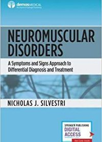Neuromuscular Disorders: A Symptoms and Signs Approach to Differential Diagnosis and Treatment, 1e (Original Publisher PDF)